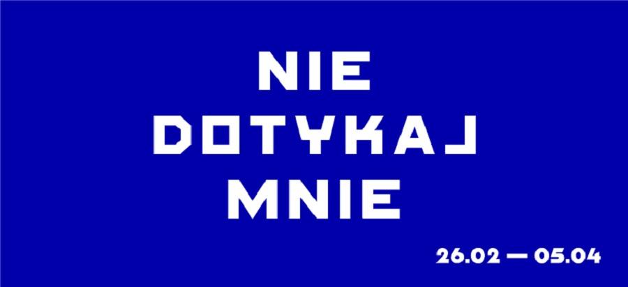 """Festiwal Nowe Epifanie """"Nie dotykaj mnie"""""""